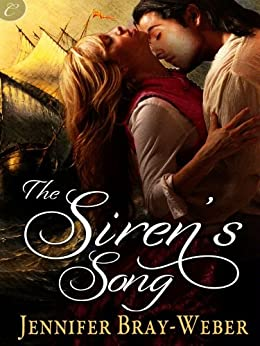 The Siren's Song (Romancing the Pirate Book 3) by [Jennifer Bray-Weber]