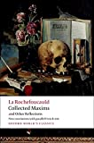 Collected Maxims and Other Reflections - Francois De La Rochefoucauld