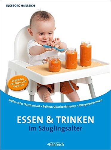 Essen und Trinken im Säuglingsalter: Stillen von A-Z - Alles zur Flaschenkost - Beikost mit Plänen