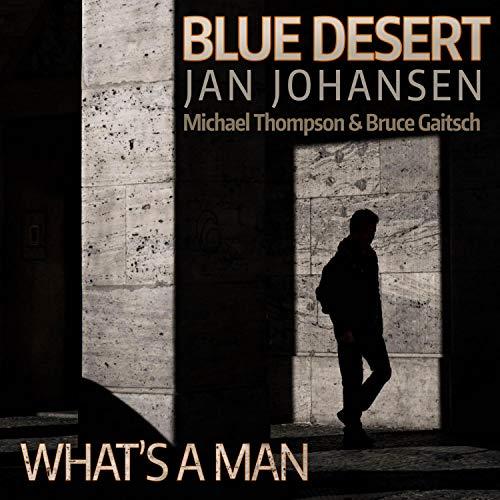 What's a Man (feat. Michael Thompson & Bruce Gaitsch)
