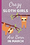 Crazy Sloth Girls Are Born In March: Sloth Gift Ideas. This...
