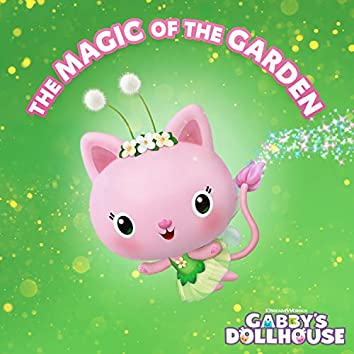 The Magic of the Garden (From Gabby's Dollhouse)