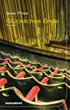 Glückliches Ende: Roman von Isaac Rosa