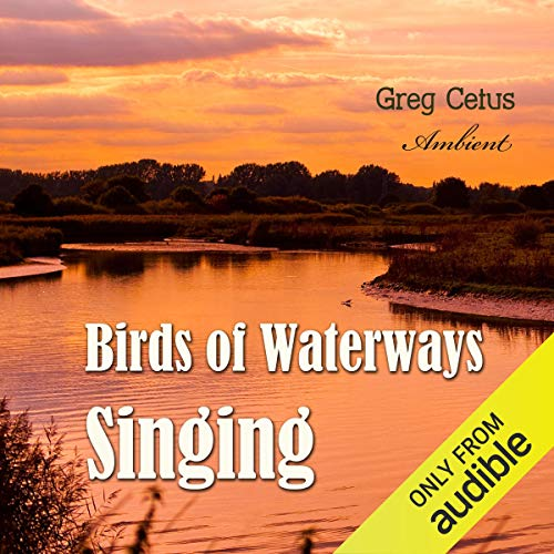 Birds of Waterways Singing  By  cover art