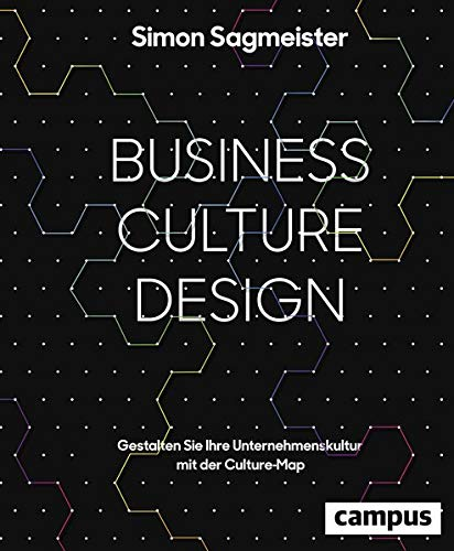 Business Culture Design: Gestalten Sie Ihre Unternehmenskultur mit der Culture Map