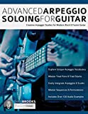 Advanced Arpeggio Soloing for Guitar: Creative Arpeggio Studies for Modern Rock &...