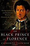Image of The Black Prince of Florence: The Spectacular Life and Treacherous World of Alessandro de' Medici