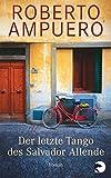 Der letzte Tango des Salvador Allende: Roman