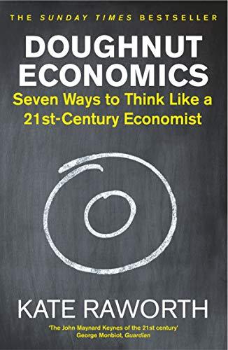 Doughnut Economics: Seven Ways to Think Like a 21st-Century Economist [Lingua inglese]