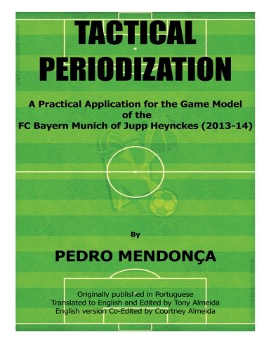 Price comparison product image Tactical Periodization: A Practical Application for the Game Model of the FC Bayern Munich of Jupp Heynckes (2011-2013)