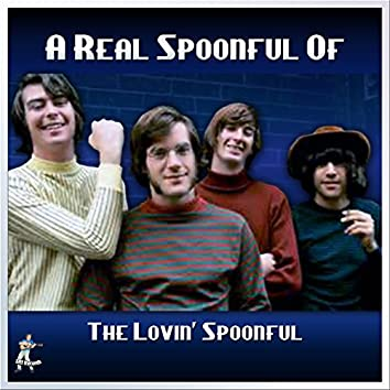 A Real Spoonful of The Lovin Spoonful