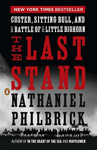 Image of The Last Stand: Custer, Sitting Bull, and the Battle of the Little Bighorn