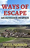 Ways of Escape: An Outsider in Spain (English Edition)