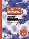 L'identité de marque 5e édition - Le guide de référence pour toutes les équipes de branding