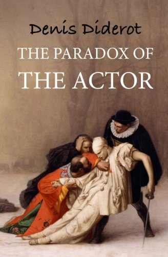 The paradox of the actor: Reflexions sur le paradoxe (Humanities Collections, Band 21)