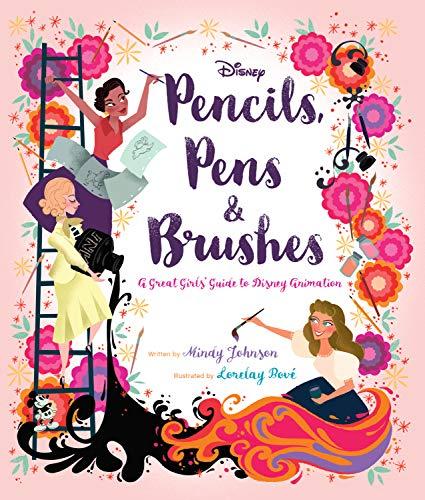 Pencils, Pens, & Brushes: Great Girls of Disney Animation (English Edition)