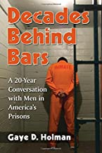 Decades Behind Bars: A 20-Year Conversation with Men in America's Prisons