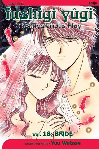 Fushigi Yugi: The Mysterious Play, Vol. 18: Bride