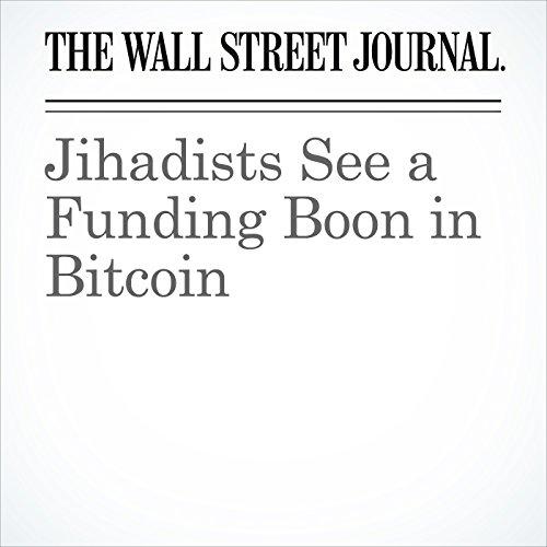 Jihadists See a Funding Boon in Bitcoin copertina