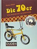 Die 70er: Ein Jahrzehnt in Wörtern