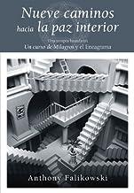 Nueve caminos hacia la paz interior: Una terapia basada en Un Curso de Milagros y el Eneagrama (Spanish Edition)
