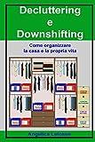 decluttering e downshifting: come organizzare la casa e la propria vita