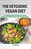 THE KETOGENIC VEGAN DIET: A 7- Day Keto Vegan Diet Plan You Should Be Aware of, With Tips About The Keto Vegan Diet
