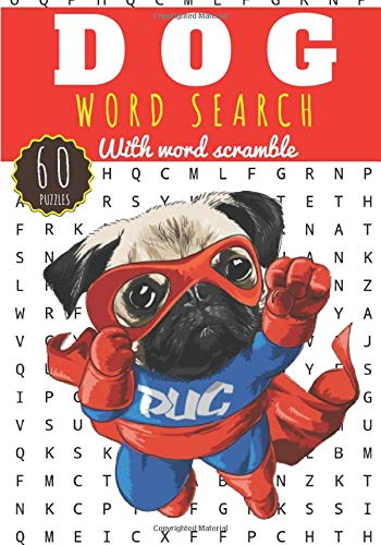 Dog Word Search: Dogs Word Search | Practice Workbook For Adults and Kids | 60 puzzles | Find more than 400 words on the Breeds and Dogs World | Word ... Friends, Family and Dog Lovers | Large Print.