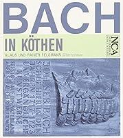 Bach in Koethen by JOHANN SEBASTIAN BACH (2010-01-26)