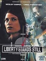 Liberty Stands Still [Italian Edition]