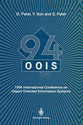 Oois'94: 1994 International Conference on Object Oriented Information Systems 19–21 December 1994, London