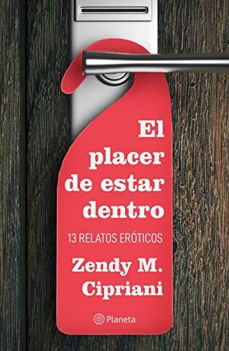 El placer de estar dentro. 13 relatos eróticos (Spanish Edition)