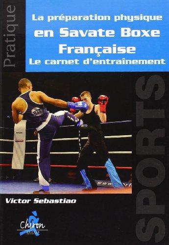 Le préparation physique en Savate Boxe Française