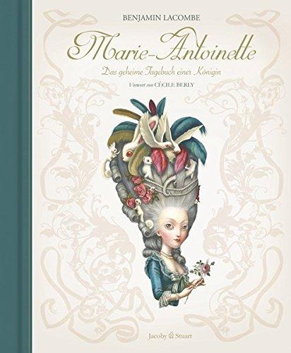 Marie-Antoinette: Das geheime Tagebuch einer Königin