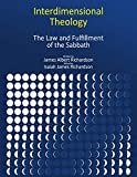 Interdimensional Theology: The Law and Fulfillment of the Sabbath