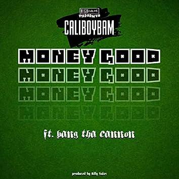 Money Good (feat. Bang Tha Cannon)