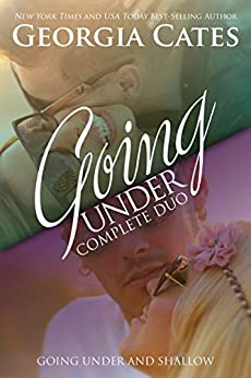 Going Under Complete Duo: Going Under and Shallow by [Georgia Cates]