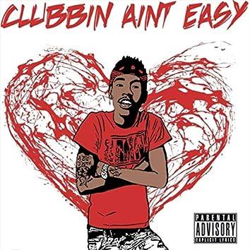 Clubbin' Ain't Easy