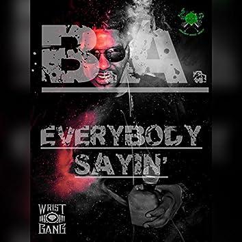Everybody Sayin'