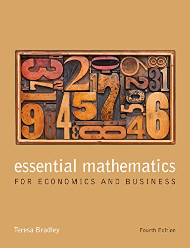 Compare Textbook Prices for Essential Mathematics for Economics and Business 4 Edition ISBN 9781118358290 by Bradley, Teresa