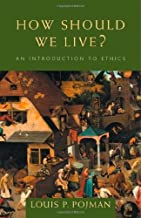 By Louis P. Pojman - How Should We Live?: An Introduction to Ethics: 1st (first) Edition
