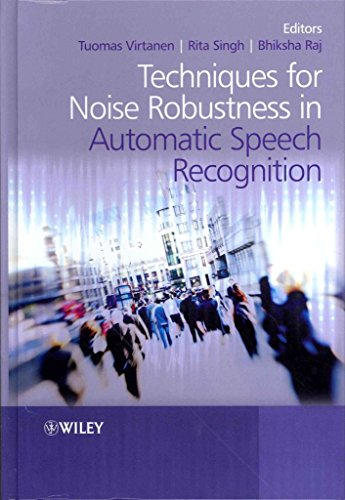 [(Techniques for Noise Robustness in Automatic Speech Recognition)] [Edited by Tuomas Virtanen ] published on (December, 2012)