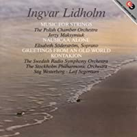 Lidholm: Music for Strings/ Nausikaa Alone / Greetings from An Old World / Kontakion (1994-09-13)