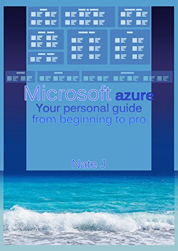Microsoft azure: Your personal guide from beginning to pro