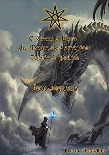 O Grande Livro Da Magia Dos Dragões:teoria E Prática