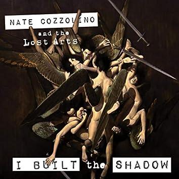 I Built the Shadow