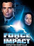 Force of Impact - Impatto Mortale