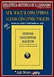 Nuevos conceptos mágicos (Biblioteca histórica de ilusionismo nº 6)