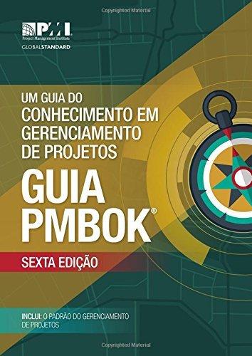Um Guia do Conhecimento em Gerenciamento de Projetos (Guia PMBOK®) 6ª edição