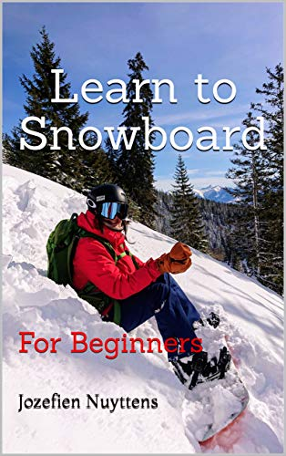 Learn To Snowboard: For Beginners (English Edition)